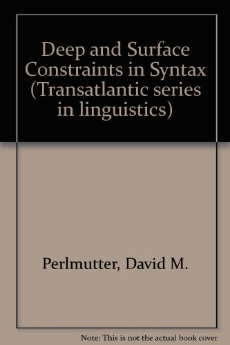 Deep and surface structure constraints in syntax (The Transatlantic series in linguistics)