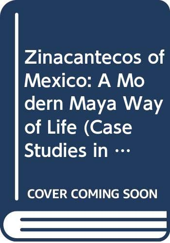 9780030840166: Zinacantecos of Mexico: A Modern Maya Way of Life (Case Studies in Cultural Anthropoly)