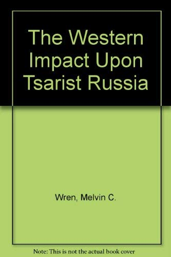 9780030841392: Western Impact Upon Czarist Russia (Berkshire Study in European History)
