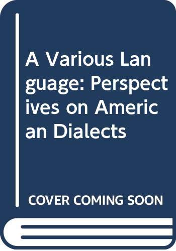 9780030841484: A Various Language: Perspectives on American Dialects
