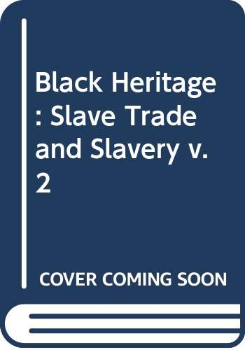 9780030841545: Black Heritage: Slave Trade and Slavery v. 2