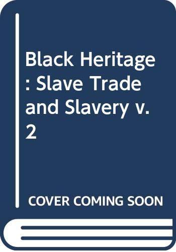 9780030841545: Black Heritage: Slave Trade and Slavery v. 2