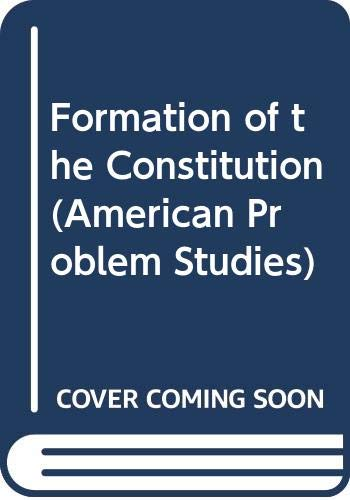 9780030841682: Formation of the Constitution (American Problem Studies)