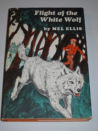 9780030842559: Flight of the White Wolf
