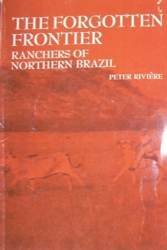 9780030842825: The Forgotten Frontier: Ranchers of North Brazil (Case studies in cultural anthropology)
