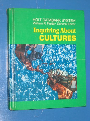 9780030844454: Inquiring About Cultures: Studies in Anthropology and Sociology (Holt Databank System)