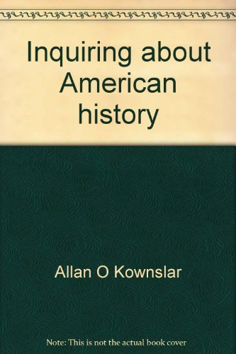 9780030844485: Inquiring about American history: Studies in history and political science (Holt databank system)