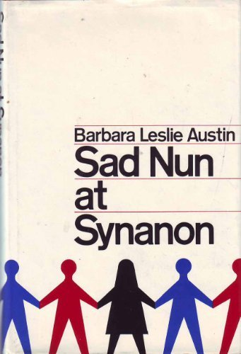 Sad Nun at Synanon: Austin, Barbara Leslie