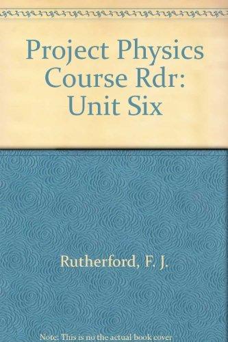 9780030845024: Project Physics Course Rdr: Unit Six