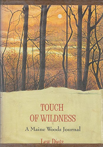 9780030845161: Touch of Wildness: A Maine Woods Journal