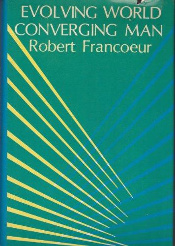 Evolving World, Converging Man: Robert T. Francoeur