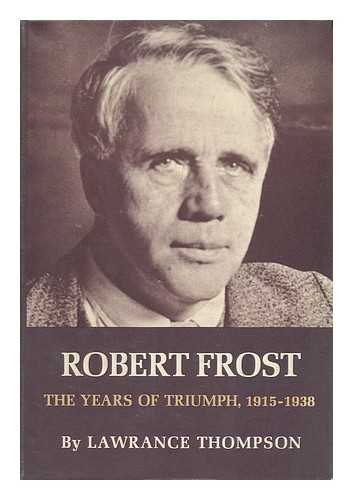 9780030845307: Robert Frost - the Years of Triumph 1915-1938