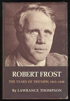 9780030845307: Robert Frost the Years of Triumph, 1915-1938