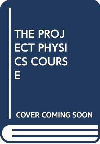 9780030845598: THE PROJECT PHYSICS COURSE
