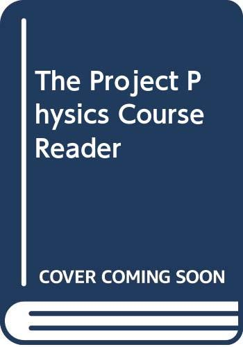 9780030845604: The Project Physics Course Reader