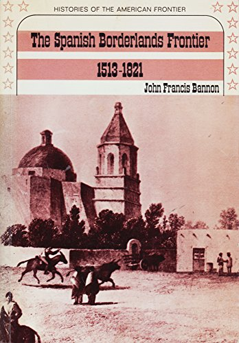 9780030845673: The Spanish Borderlands Frontier, 1513-1821 (Histories of the American Frontier)