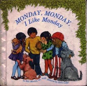 9780030845796: Monday, Monday, I like Monday, (A Bill Martin instant reader)