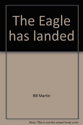 9780030845857: The Eagle has landed, (A Bill Martin instant reader)