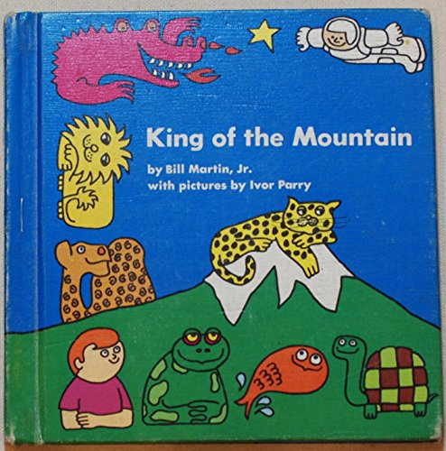 9780030845970: King of the mountain, (A Bill Martin instant reader)