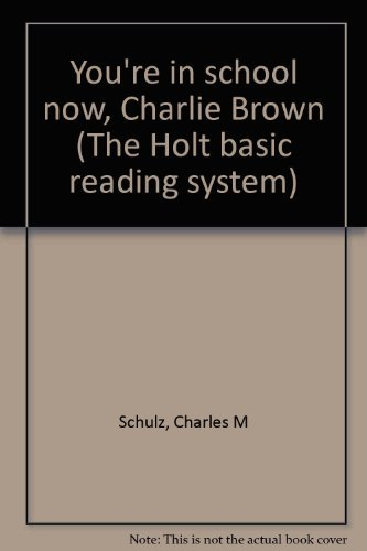 9780030846359: You're in school now, Charlie Brown (The Holt basic reading system)