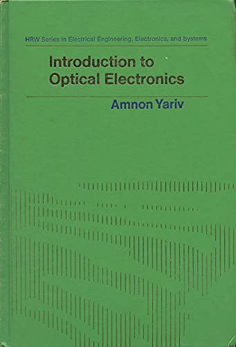 Introduction to Optical Electronics (HRW series in electrical engineering, electronics, and systems...
