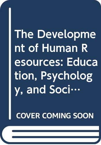 9780030846984: The Development of Human Resources: Education, Psychology, and Social Change