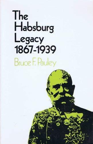 9780030847097: Habsburg Legacy: 1867-1939 (Berkshire studies in history)