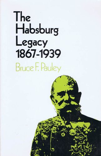 9780030847097: The Habsburg legacy, 1867-1939 (Berkshire studies in European history)