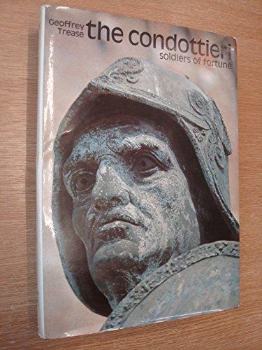 9780030848919: The Condottieri. Soldiers of Fortune