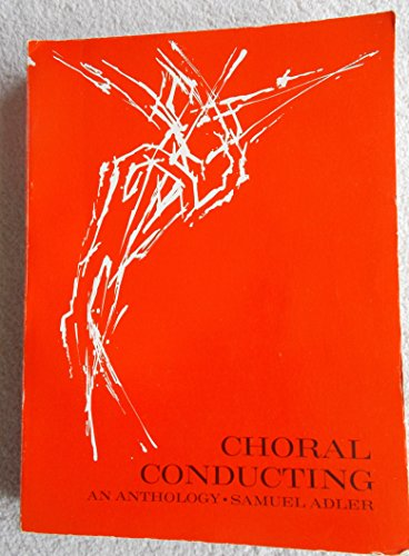 Choral Conducting: An Anthology: Adler, Samuel