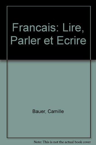 9780030849442: Francais: Lire, Parler et Ecrire