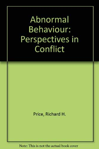 Abnormal behavior; perspectives in conflict: Price, Richard H