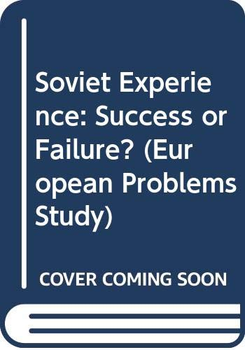 9780030850011: Soviet Experience: Success or Failure? (European Problems Study)