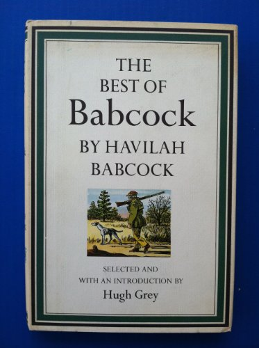 The Best of Babcock, Selected and with an Introduction By Hugh Grey: Babcock, Havilah