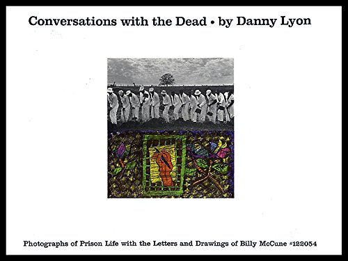 9780030850684: Conversations with the dead: Photos. of prison life, with the letters and drawings of Billy McCune #122054