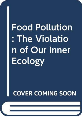 9780030850707: Food Pollution: The Violation of Our Inner Ecology