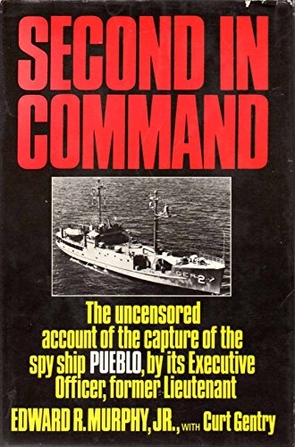9780030850752: Second in command; the uncensored account of the capture of the spy ship Pueblo, by Edward R. Murphy, Jr. with Curt Gentry