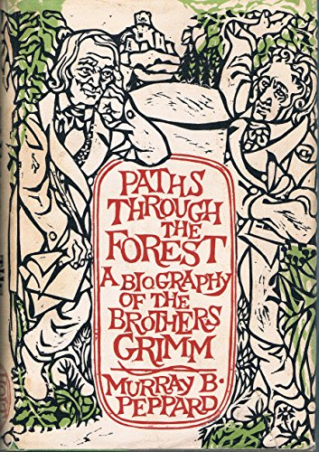 9780030850769: Paths through the forest: A biography of the brothers Grimm