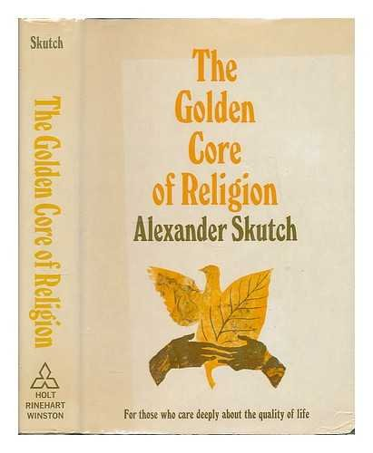 9780030850820: The golden core of religion,