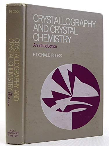 9780030851551: Crystallography and Crystal Chemistry: Introduction to the Geometry of the Solid State
