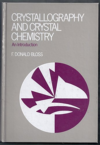 Crystallography and Crystal Chemistry: Introduction to the: Bloss, F.D.