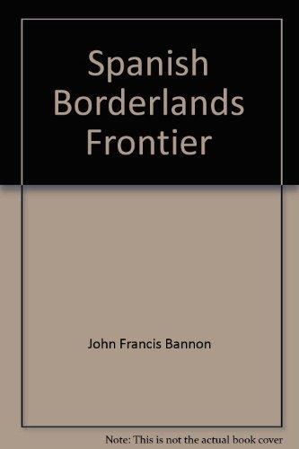 9780030851698: Spanish Borderlands Frontier 1513 - 1821