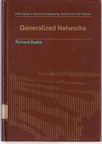 Generalized Networks (Holt, Rinehart and Winston series in electrical engineering, electronics, and...