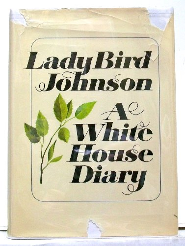 A White House diary: Claudia Alta Johnson,