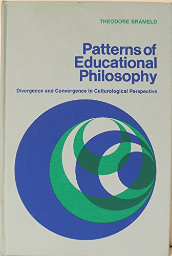 9780030852589: Patterns of Educational Philosophy: Divergence and Convergence in Culturalogical Perspective