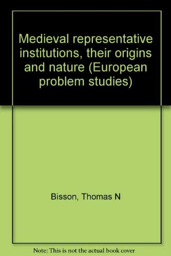 9780030852855: Medieval representative institutions, their origins and nature (European problem studies)