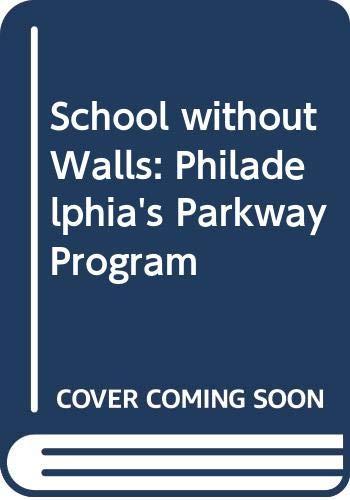 9780030852879: School without Walls: Philadelphia's Parkway Program