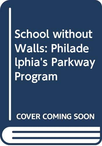 9780030852879: The School Without Walls, Philadelphia's Parkway Program