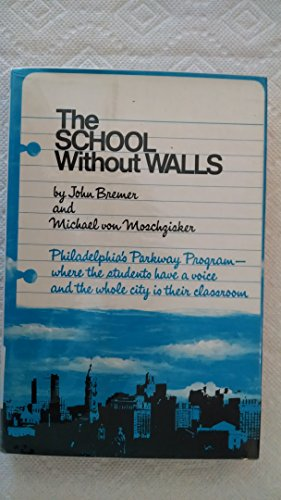 9780030853173: The school without walls, Philadelphia's Parkway Program