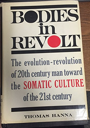 9780030853210: Bodies in revolt;: A primer in somatic thinking